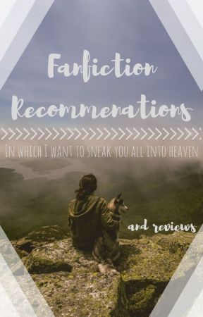 Fanfiction Recommendations by thefangirlofhp