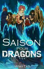 Saison Pour Dragons! (Terminé) by Wiwi-Tail