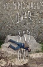 Over and Out (A Heartland Fanfiction) by heartlandfinesse