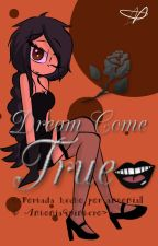 """""""Dreams Come True"""" by AntoniaQuintero"""