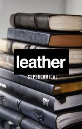 Leather (Scratches Prequel) by supercomiCal