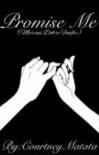 Promise Me (Marcus Dobre Fanfiction) by CourtneyMatata