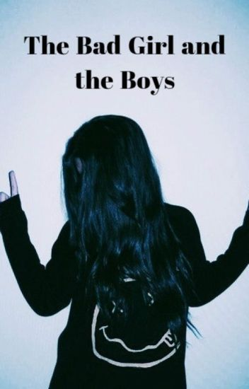 The Bad Girl and the Boys