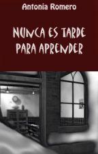 Nunca es tarde para aprender by AntoniaRomero