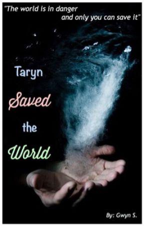 How Taryn Saved the World by im_gwyn_lol