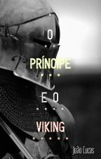 O Príncipe e o Viking (ROMANCE GAY) by WolfLuccas