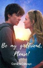 Be my girlfriend, please? by CarolineCahuayo