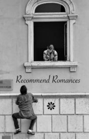 Recommend Romances by Mystery0_0Girl