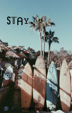 Stay. by maddyyjacobss