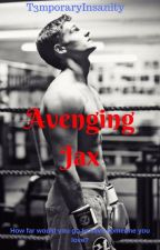 Avenging Jax {ongoing} by T3mporaryInsanity