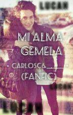 Mi Alma Gemela •CarlosC&______⚫(Fanfic) Wattys 2017 by MIA15555