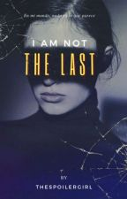 I'm not the Last by Dreams_liberty