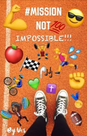 Mission Not Impossible by HisLoveOverLife