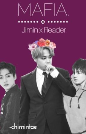 Mafia.『Jimin x Reader』 by -chimintae