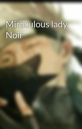 Miraculous lady Noir by skittlecats