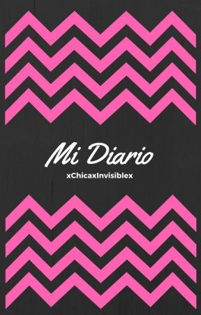 Mi Diario by xChicaxInvisiblex