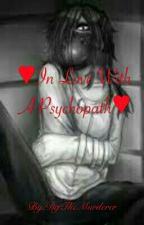 In Love With A Psychopath (Jeff The Killer x Reader) by weir-DG-irl