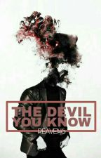 [Oh Sehun] The Devil You Know by reavens