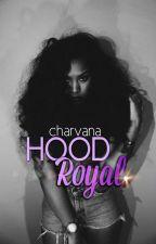 HOOD Royal [Editing Soon] by charvana
