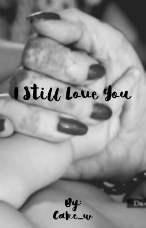 I Still Love You  by Cake_w