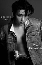 •Perfect Two• Taehyung自 by teresaespinoza148