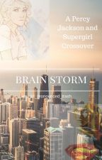 Brain Storm - A Percy Jackson and Supergirl Crossover by its_pronounced_trash