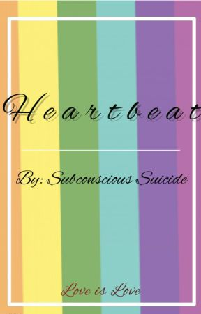 Heartbeat by Subconscious_Suicide