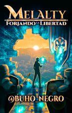 Melalty: Forjando la Libertad #TAW18 #FantasyAwards2018 by Gustavo_OwlCat
