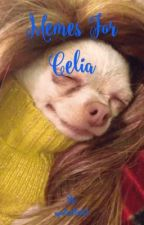 Memes for Celia by apeachykeenpal