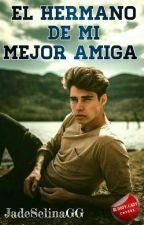 El Hermano De Mi Mejor Amiga by Jadeselinagg
