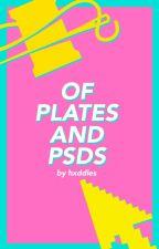 Of Plates and PSDs by bukbukova