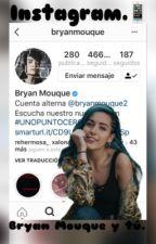 Instagram. |Bryan Mouque y tú| ❤️🙈🤞🏻 by KarenNavarroCanela