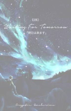 Waiting For Tomorrow ⋆ Klance AU ON HIATUS  by CrypticExcelerine