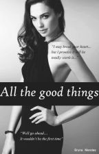 All The Good Things by hrhbruna