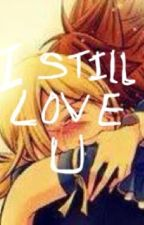 I still love you (Nalu) by firegirlx11