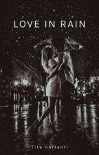 LOVE IN RAIN by titahertanti14