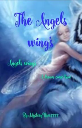 The Angels Wing's  by MysteryUser7777