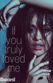 If You Truly Loved Me - Camren Text Fic by LaurensHarmony