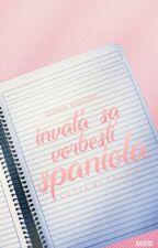 Invata sa vorbesti spaniola by CezariaRadcliffe