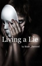 Living a Lie by strandedstargazer