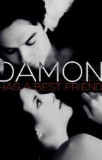 Damon Has A best Friend? by twerri02