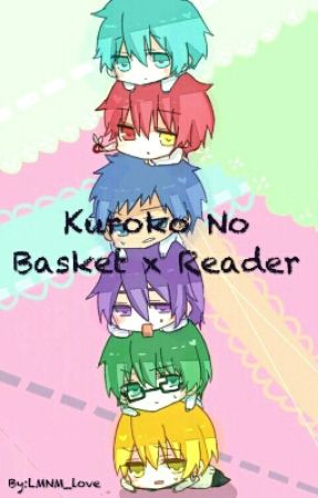 Kuroko No Basket × Reader! by LMNM_love