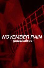 November Rain // muke by gothboi5sos