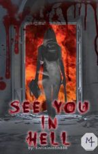 See you in Hell by tintininintin888