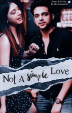 Manan : Not A Simple Love ✔ by Mysteriouzz8