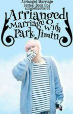 Arranged Marriage with Park Jimin by annabethpotter18