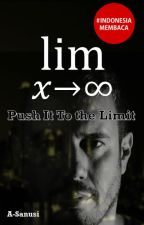 To the Limit [Selesai] by A-Sanusi