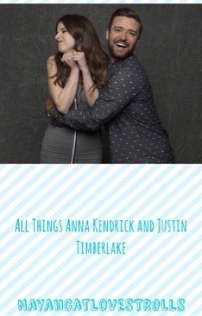 All Things Justin Timberlake and Anna Kendrick by NayanCatLovesTrolls