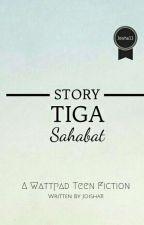 The Story: Tiga Sahabat by Joisha11