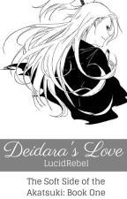 Deidara's Love ~ The Soft Side of the Akatsuki: Book One by lucidrebel